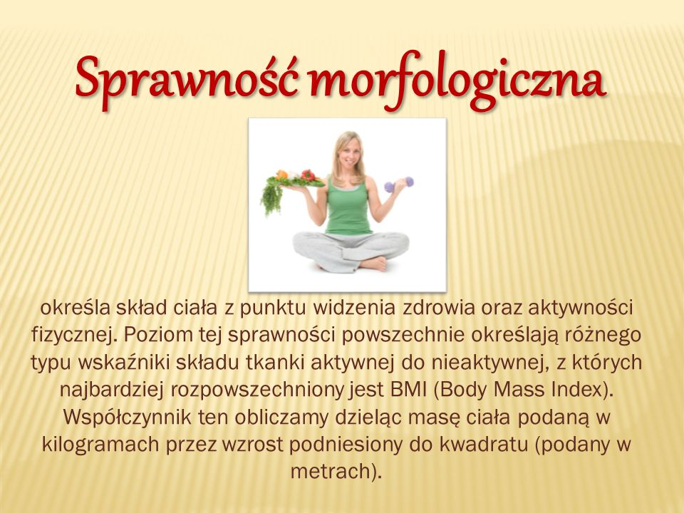określa skład ciała z punktu widzenia zdrowia oraz aktywności fizycznej.