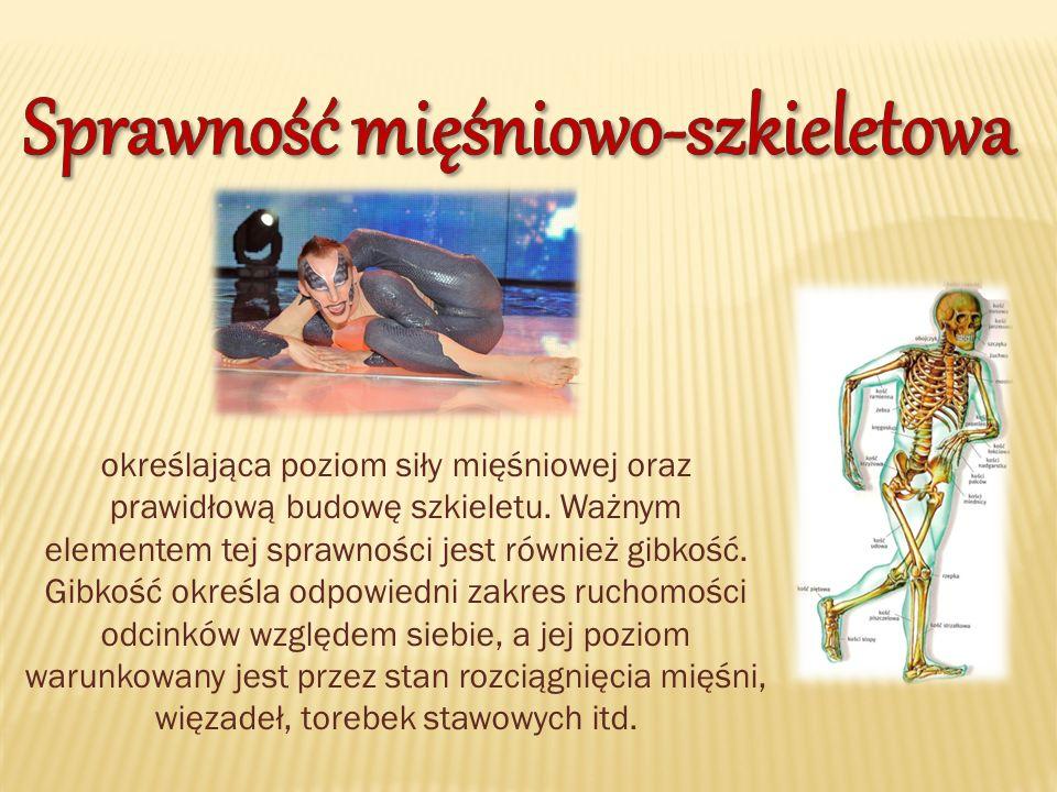 określająca poziom siły mięśniowej oraz prawidłową budowę szkieletu.