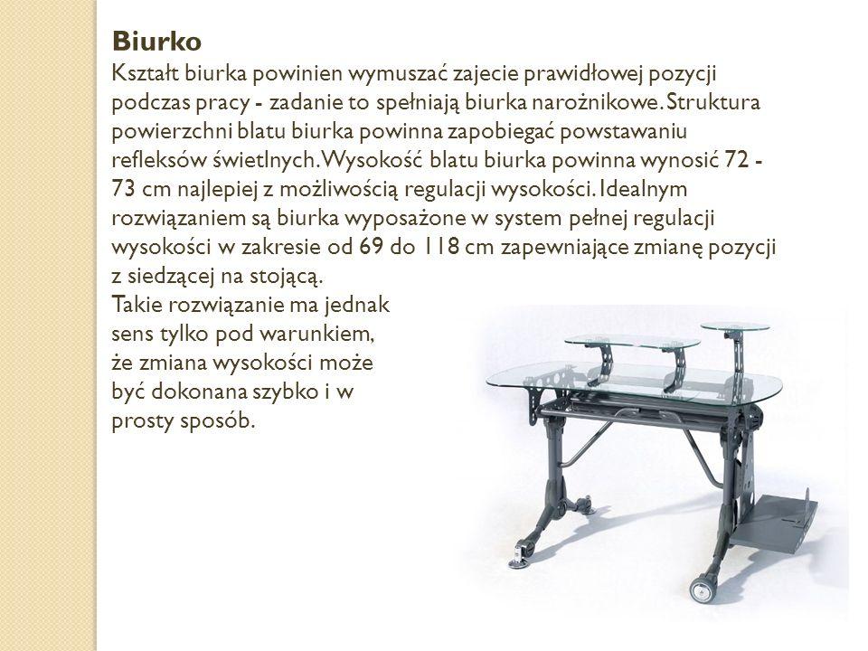 Biurko Kształt biurka powinien wymuszać zajecie prawidłowej pozycji podczas pracy - zadanie to spełniają biurka narożnikowe. Struktura powierzchni bla