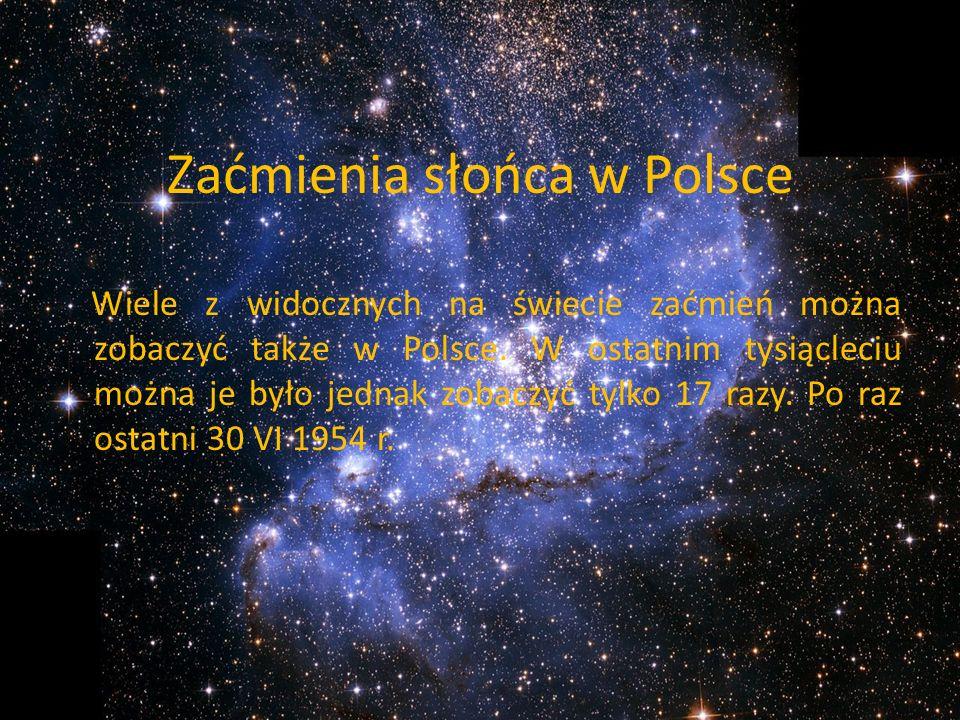 Zaćmienia słońca w Polsce Wiele z widocznych na świecie zaćmień można zobaczyć także w Polsce. W ostatnim tysiącleciu można je było jednak zobaczyć ty