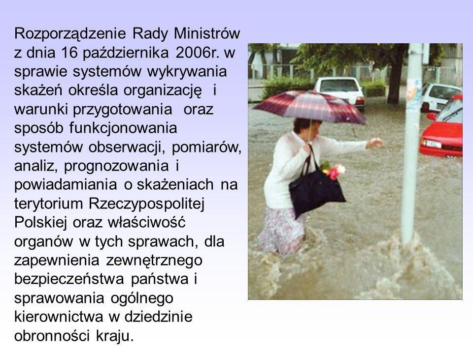 Rozporządzenie Rady Ministrów z dnia 16 października 2006r. w sprawie systemów wykrywania skażeń określa organizację i warunki przygotowania oraz spos