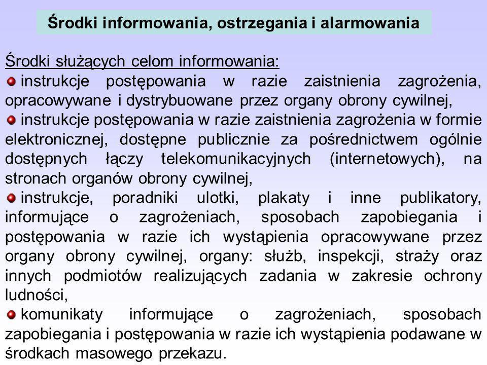 Środki informowania, ostrzegania i alarmowania Środki służących celom informowania: instrukcje postępowania w razie zaistnienia zagrożenia, opracowywa
