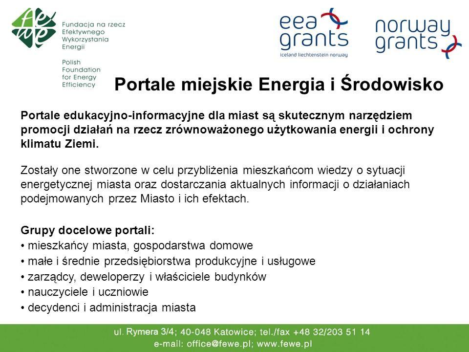 Portale miejskie Energia i Środowisko Portale edukacyjno-informacyjne dla miast są skutecznym narzędziem promocji działań na rzecz zrównoważonego użyt