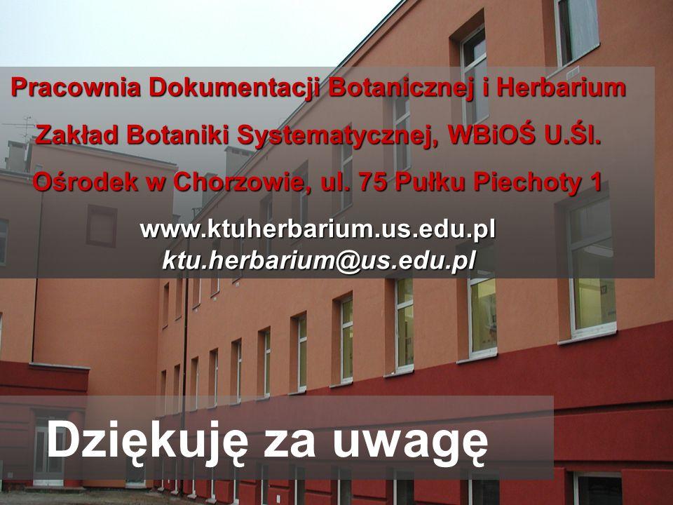 Pracownia Dokumentacji Botanicznej i Herbarium Zakład Botaniki Systematycznej, WBiOŚ U.Śl. Ośrodek w Chorzowie, ul. 75 Pułku Piechoty 1 www.ktuherbari
