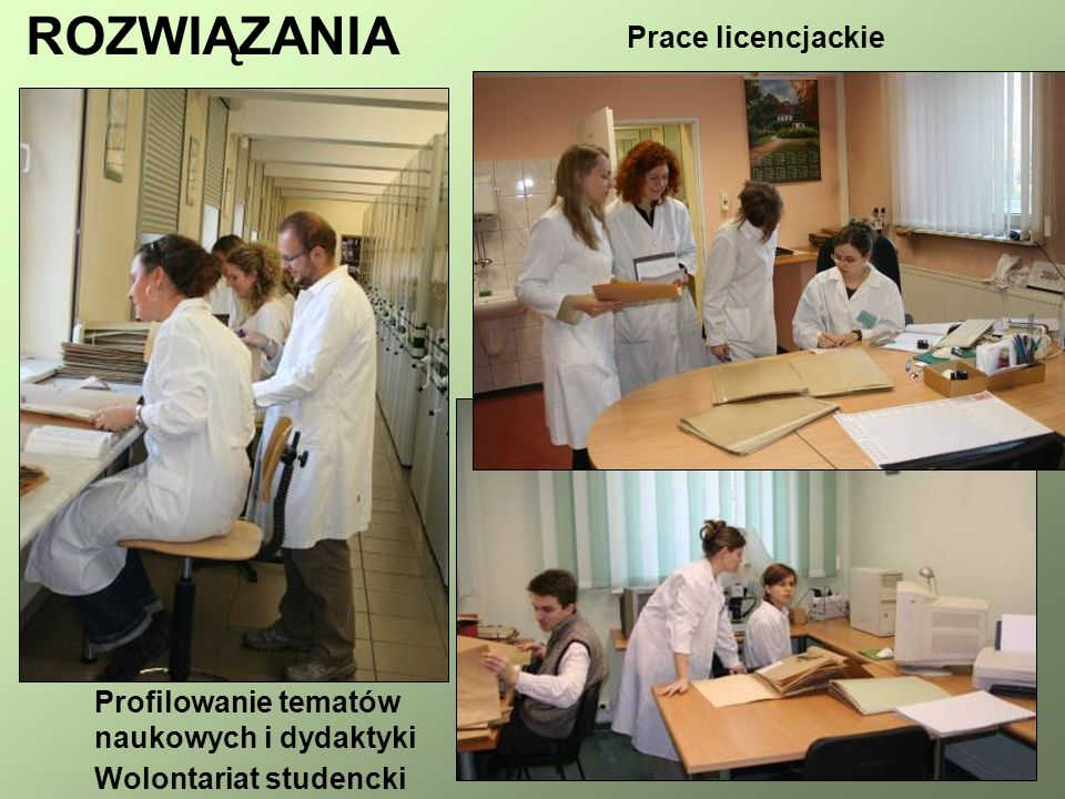 ROZWIĄZANIA Profilowanie tematów naukowych i dydaktyki Wolontariat studencki Prace licencjackie