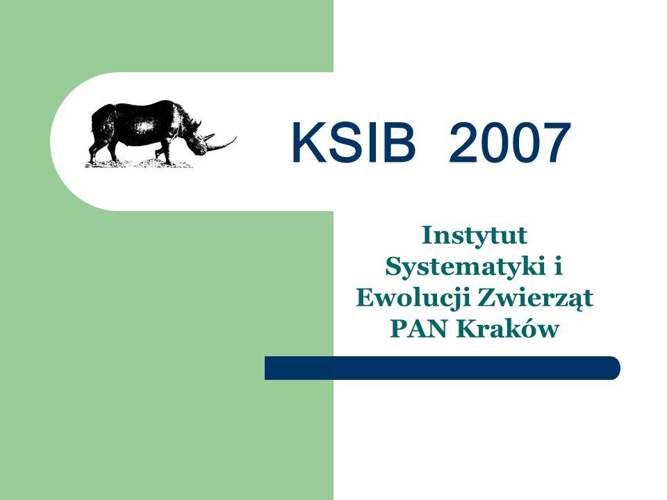 KSIB 2007 Instytut Systematyki i Ewolucji Zwierząt PAN Kraków