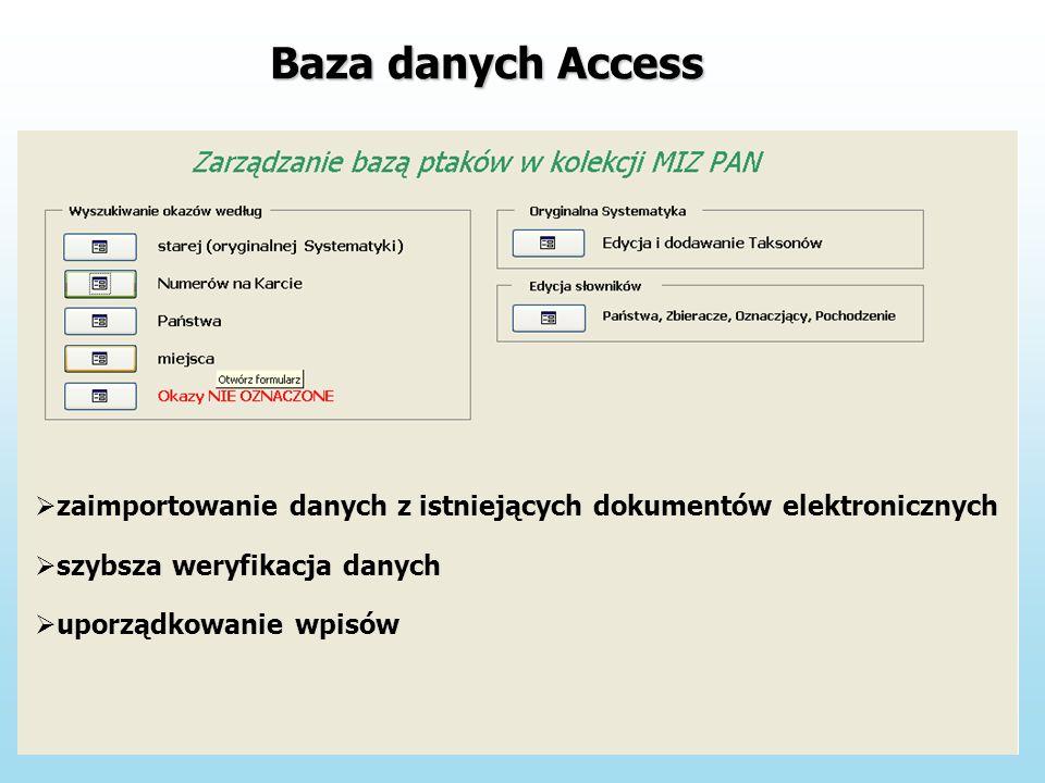 Baza danych Access zaimportowanie danych z istniejących dokumentów elektronicznych szybsza weryfikacja danych uporządkowanie wpisów