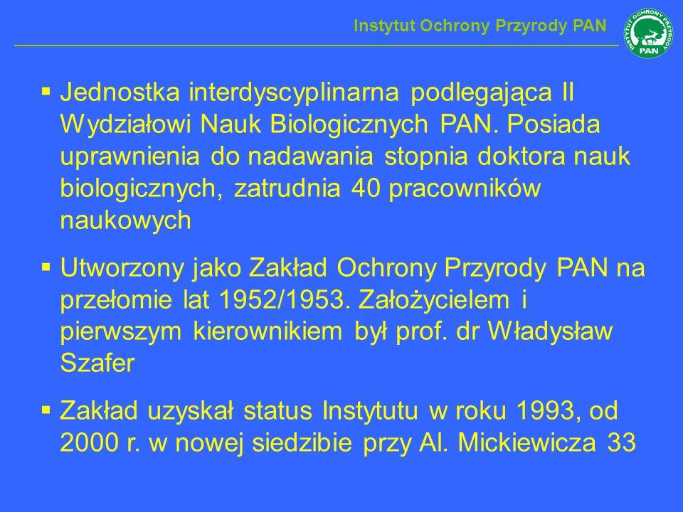 Instytut Ochrony Przyrody PAN Jednostka interdyscyplinarna podlegająca II Wydziałowi Nauk Biologicznych PAN. Posiada uprawnienia do nadawania stopnia