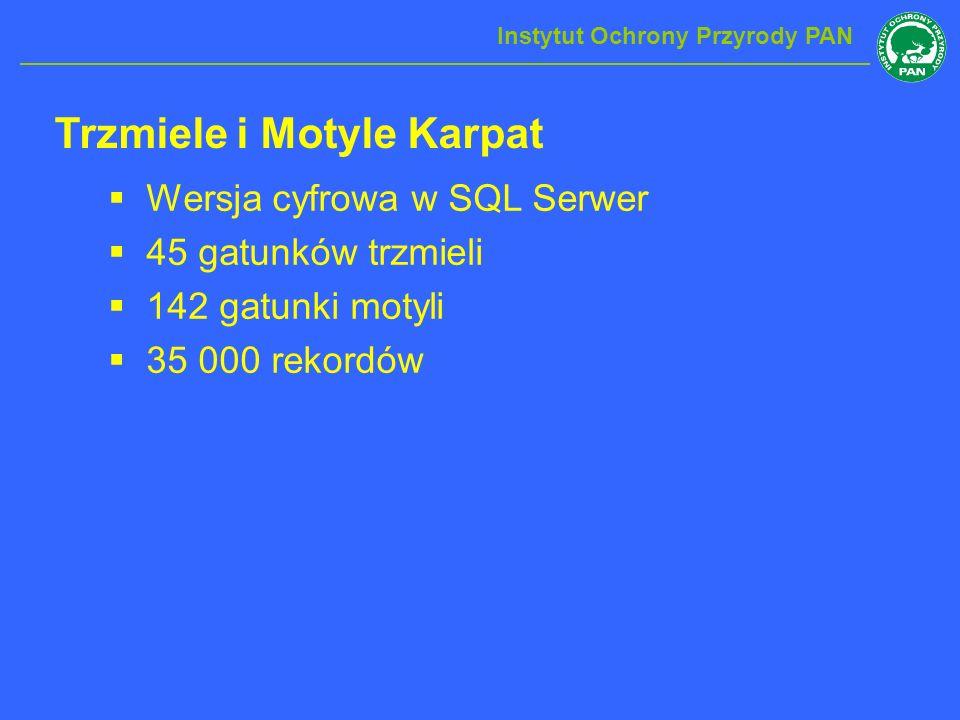 Trzmiele i Motyle Karpat Wersja cyfrowa w SQL Serwer 45 gatunków trzmieli 142 gatunki motyli 35 000 rekordów Instytut Ochrony Przyrody PAN