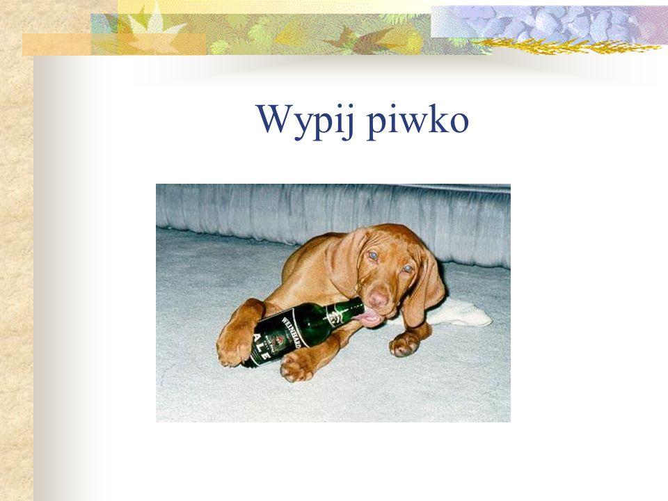 Wypij piwko