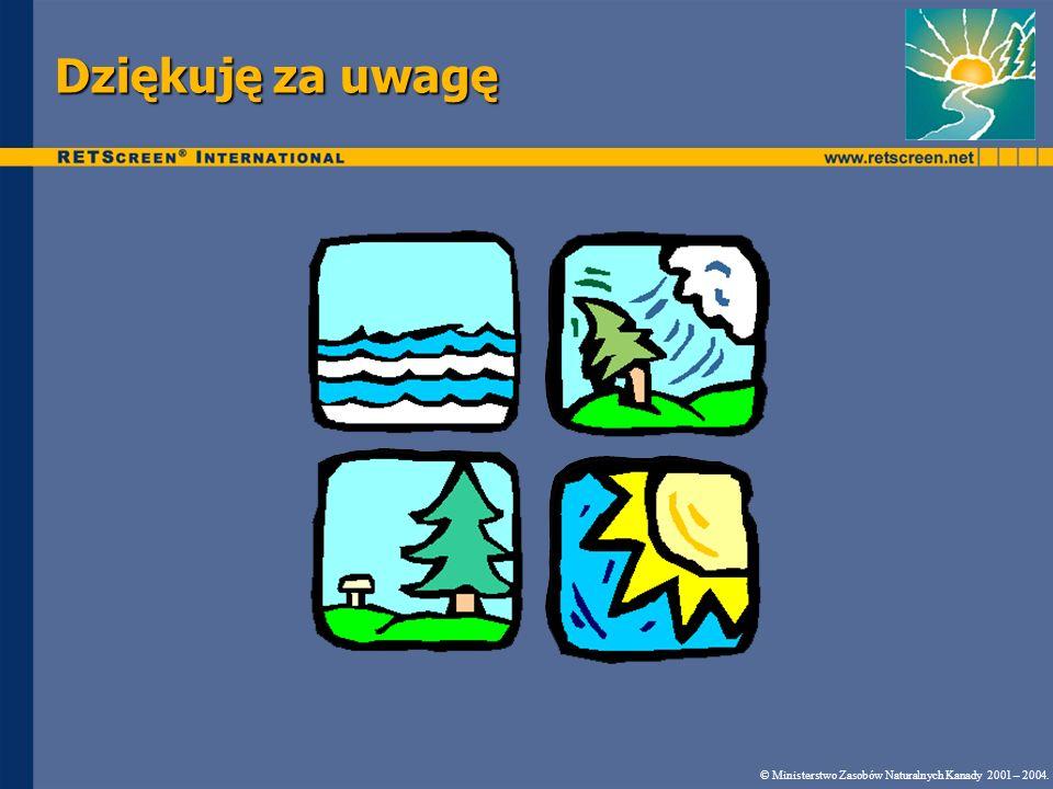 Dziękuję za uwagę © Ministerstwo Zasobów Naturalnych Kanady 2001 – 2004.