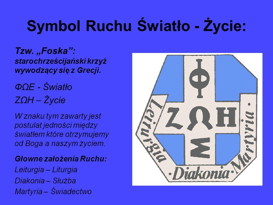 Tzw. Foska: starochrześcijański krzyż wywodzący się z Grecji. ФΩΕ - Światło ΖΩΗ – Życie W znaku tym zawarty jest postulat jedności między światłem któ