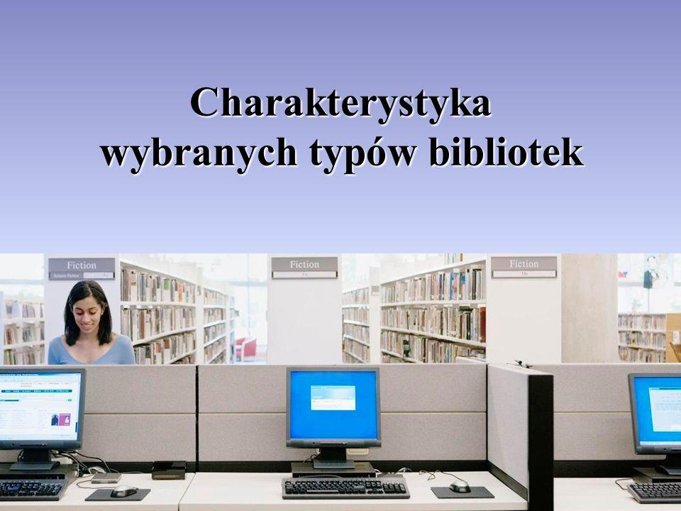 Charakterystyka wybranych typów bibliotek