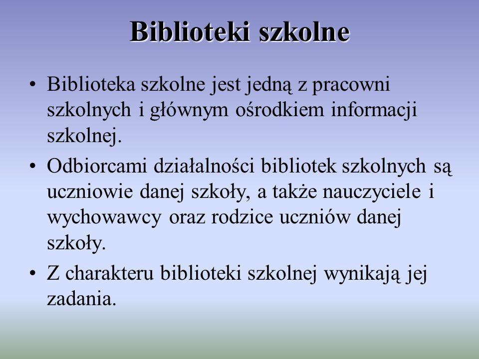 Biblioteki szkolne Biblioteka szkolne jest jedną z pracowni szkolnych i głównym ośrodkiem informacji szkolnej. Odbiorcami działalności bibliotek szkol