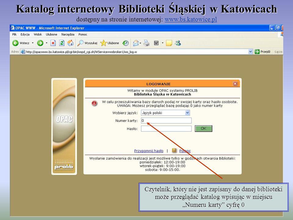 Czytelnik, który nie jest zapisany do danej biblioteki może przeglądać katalog wpisując w miejscu Numeru karty cyfrę 0 Katalog internetowy Biblioteki