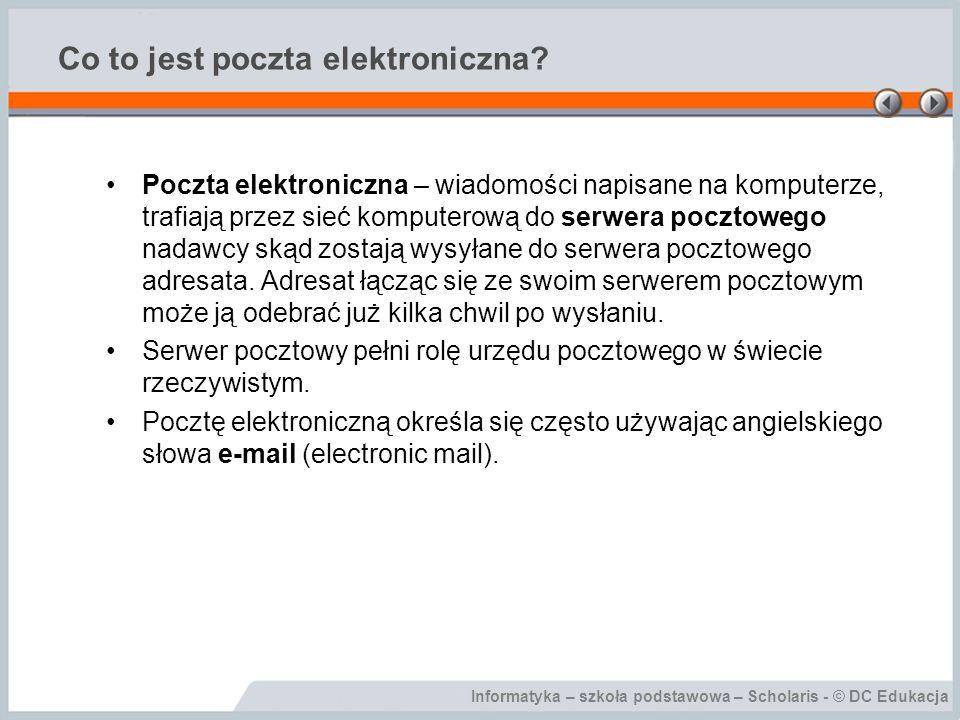 Informatyka – szkoła podstawowa – Scholaris - © DC Edukacja Zakładanie konta pocztowego Opcja Serwer wymaga uwierzytelnienia w programie Outlook Express.