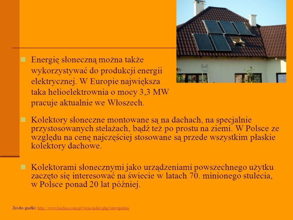 Energię słoneczną można także wykorzystywać do produkcji energii elektrycznej.