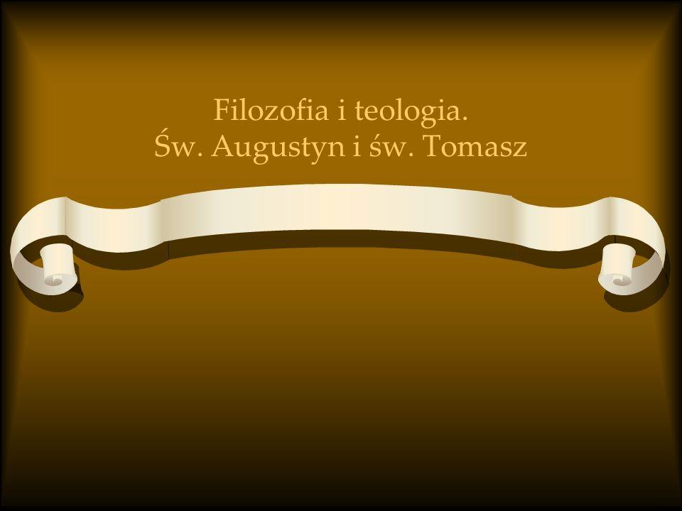 Filozofia i teologia. Św. Augustyn i św. Tomasz