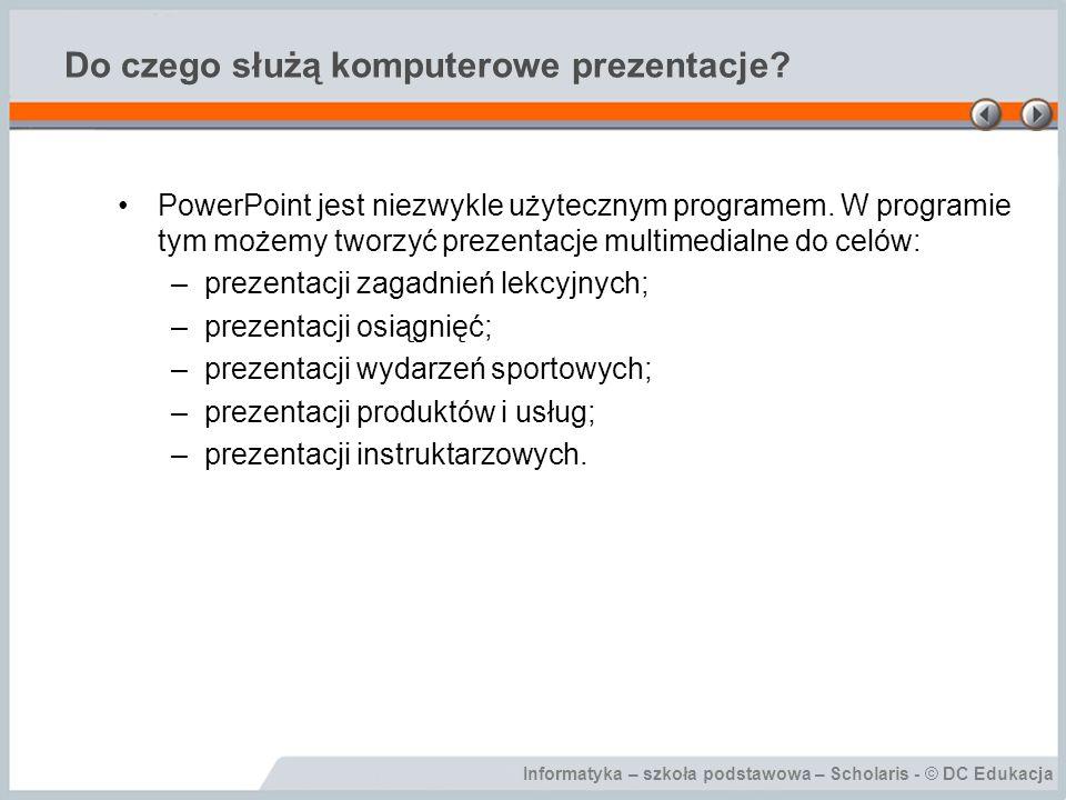 Informatyka – szkoła podstawowa – Scholaris - © DC Edukacja Funkcje programu Microsoft PowerPoint Slajd w Widoku normalnym.