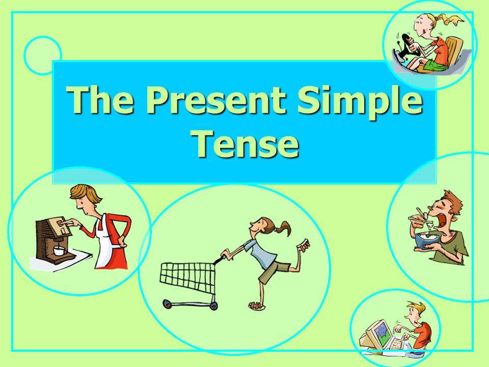 The Present Simple Tense