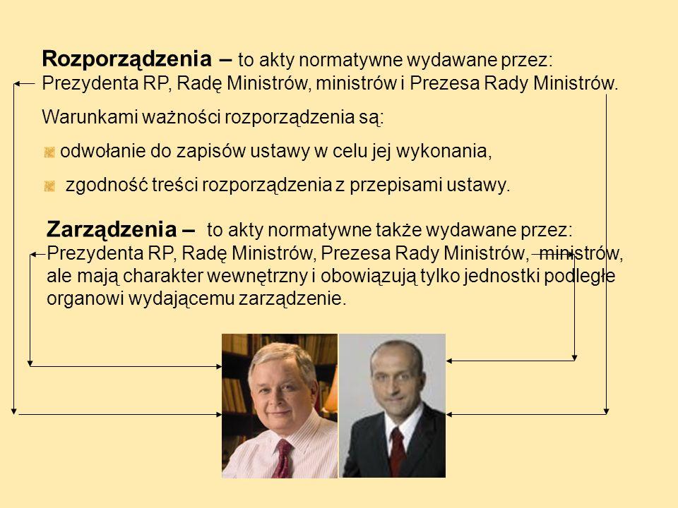 Ustawy – uchwala Sejm przy udziale Senatu. Przepisy zawarte w ustawach muszą być zgodne z Konstytucją. Normy prawne zawarte w ustawach stanowią podsta
