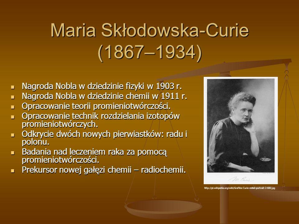 Maria Skłodowska-Curie (1867–1934) Nagroda Nobla w dziedzinie fizyki w 1903 r.
