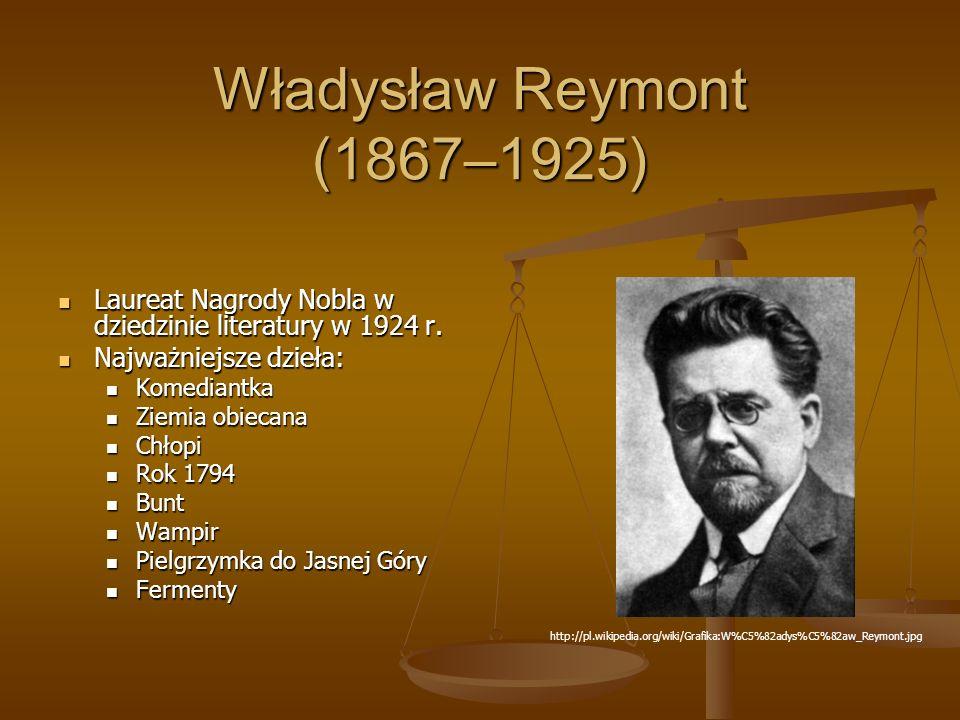 Władysław Reymont (1867–1925) Laureat Nagrody Nobla w dziedzinie literatury w 1924 r.
