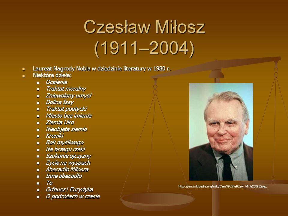 Czesław Miłosz (1911–2004) Laureat Nagrody Nobla w dziedzinie literatury w 1980 r.