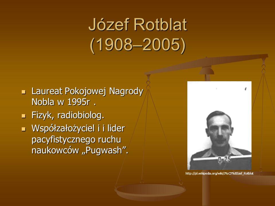Józef Rotblat (1908–2005) Laureat Pokojowej Nagrody Nobla w 1995r.