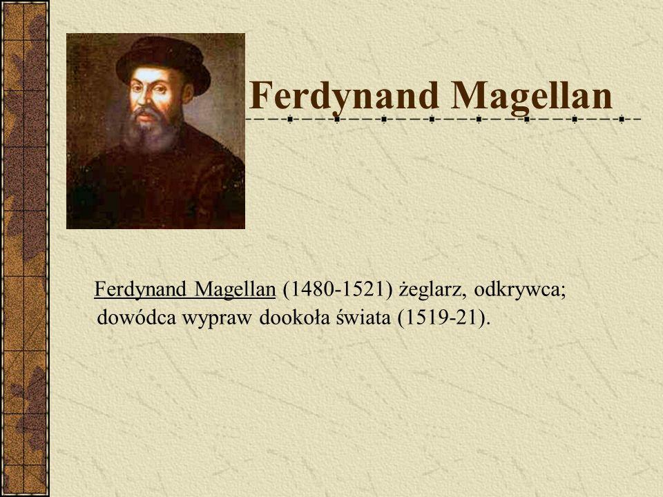 Amerigo Vespucci Amerigo Vespucci (1454-1512), żeglarz,1499-1508 badał odkryte przez Kolumba lądy, które nazwał Nowym Światem; 1507 Martin Waldseemüller przyjął dla nich nazwę Ameryka (od imienia Vespucciego).