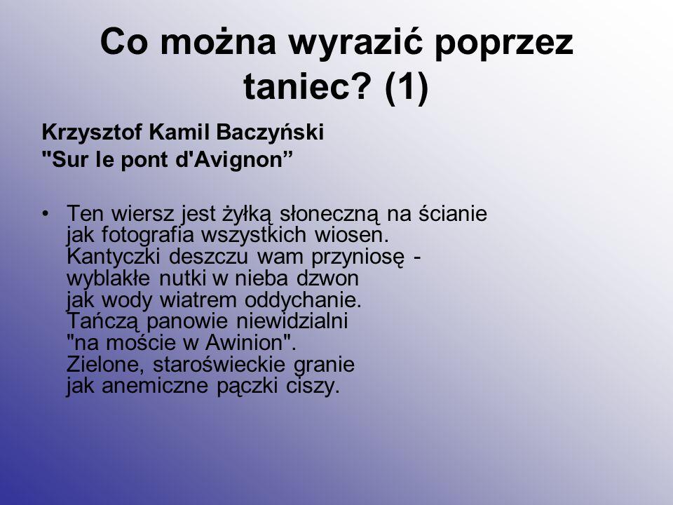Co można wyrazić poprzez taniec? (1) Krzysztof Kamil Baczyński