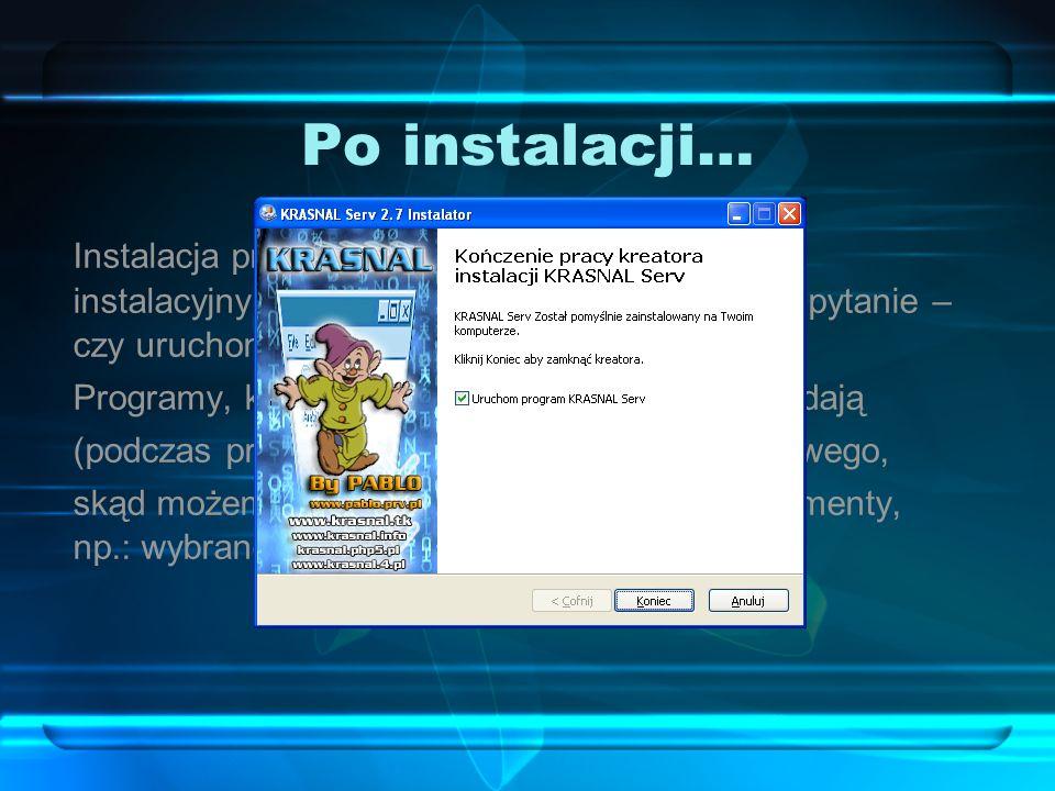 Po instalacji… Instalacja przebiega automatycznie, a program instalacyjny po zakończeniu procedury, zadaje pytanie – czy uruchomić serwer? Programy, k