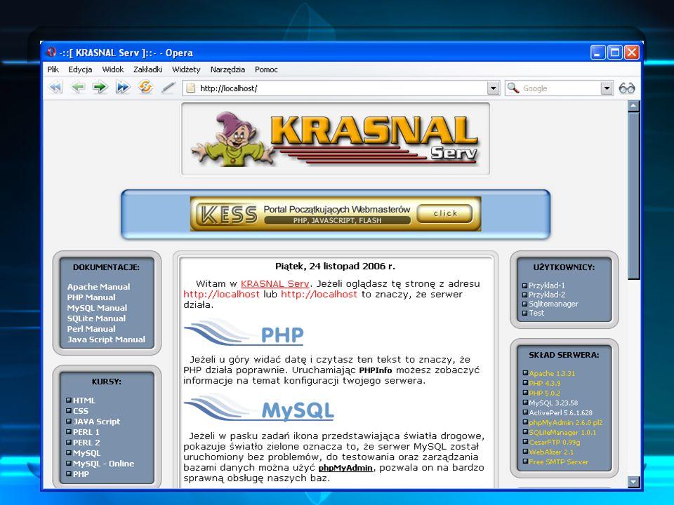 Serwer: localhost Uruchomiony KRASNAL Serv pozwala na pracę na lokalnym serwerze – localhost. Wywołanie z poziomu przeglądarki internetowej adresu loc
