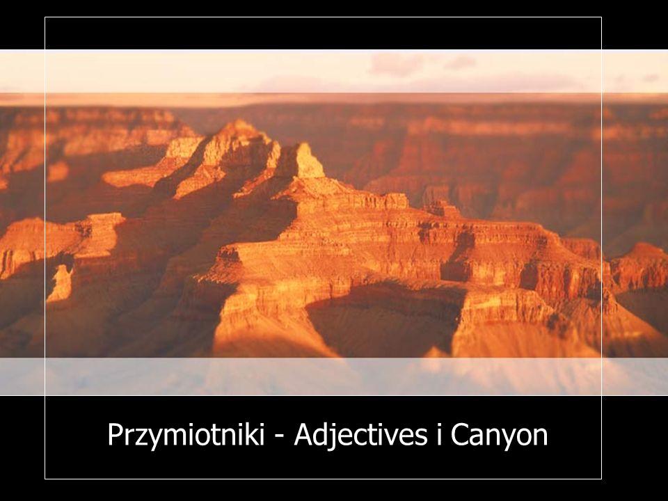Przymiotniki - Adjectives i Canyon