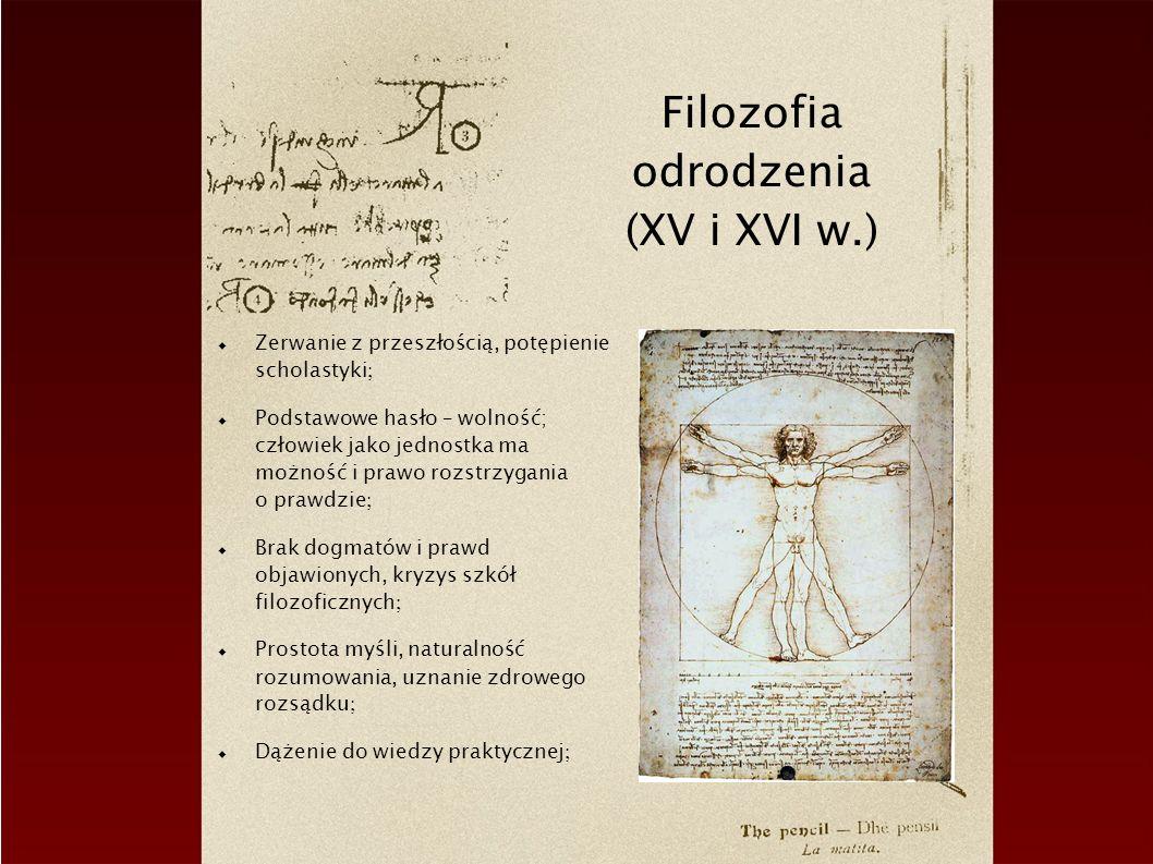 Myśliciele epoki Leonardo da Vinci (1452–1529) malarz, architekt, rzeźbiarz, filozof, konstruktor maszyn trzeźwy, empiryczny, naukowy stosunek do przyrody Mikołaj z Kuzy (1401–1464) czynna rola umysłu należy dążyć do ścisłości poznania zastosowanie matematyki