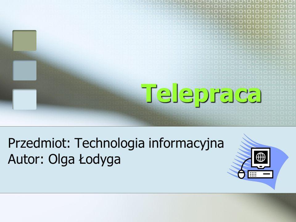 Spis treści: Definicja telepracy Zalety telepracy Zawody wykonywane w systemie telepracy Wady telepracy Bibliografia Netografia