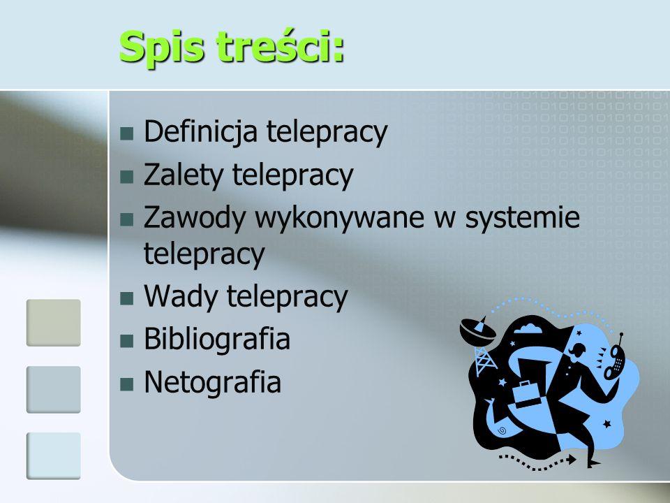 Telepraca (praca zdalna, praca na odległość) polega na wykonywaniu pracy w dowolnej odległości od miejsca zatrudnienia (siedziby firmy) i komunikowaniu się z firmą za pośrednictwem sieci internetowej.