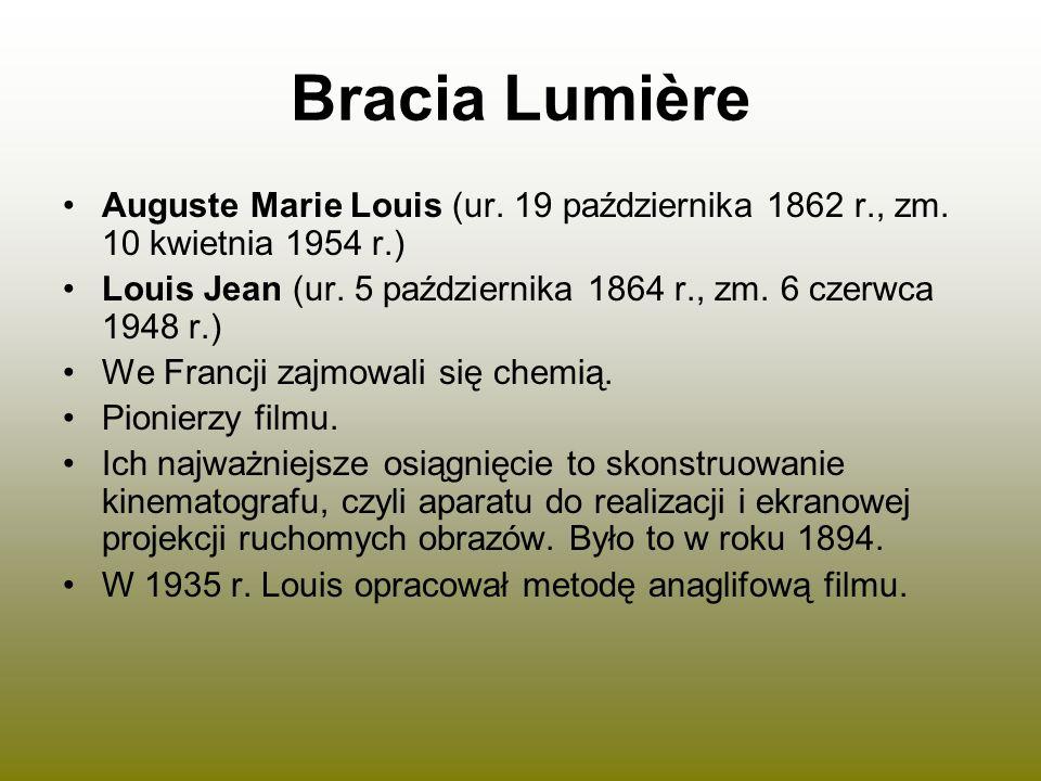 Bracia Lumière Auguste Marie Louis (ur. 19 października 1862 r., zm. 10 kwietnia 1954 r.) Louis Jean (ur. 5 października 1864 r., zm. 6 czerwca 1948 r