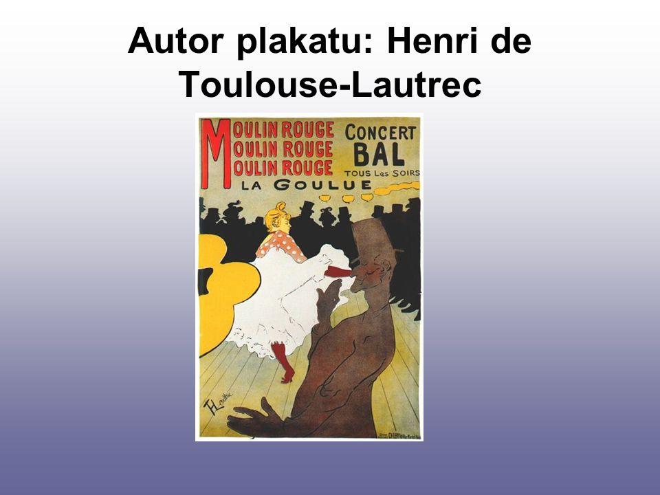 Autor plakatu: Henri de Toulouse-Lautrec