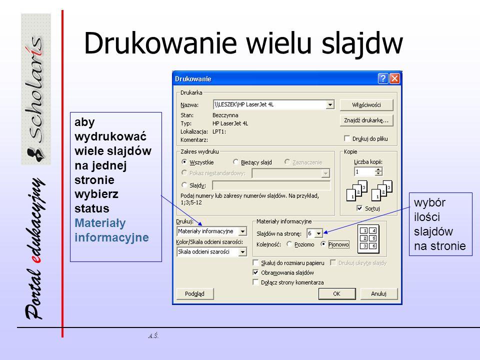 Portal edukacyjny A.Ś. Drukowanie wielu slajdw aby wydrukować wiele slajdów na jednej stronie wybierz status Materiały informacyjne wybór ilości slajd