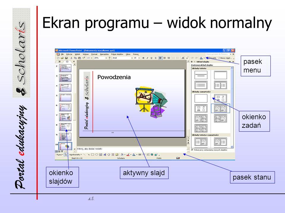 Portal edukacyjny A.Ś. Ekran programu – widok normalny okienko slajdów aktywny slajd okienko zadań pasek menu pasek stanu
