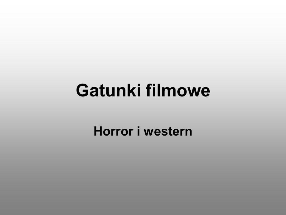 Gatunki filmowe Horror i western