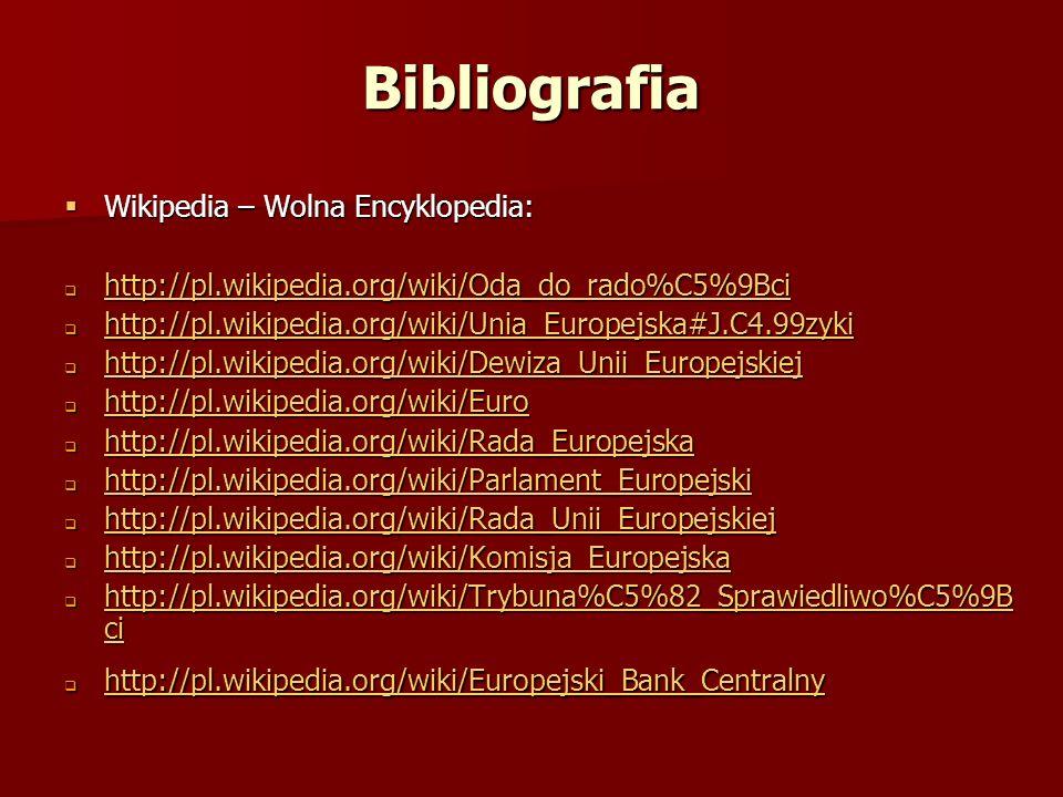Bibliografia Wikipedia – Wolna Encyklopedia: Wikipedia – Wolna Encyklopedia: http://pl.wikipedia.org/wiki/Oda_do_rado%C5%9Bci http://pl.wikipedia.org/