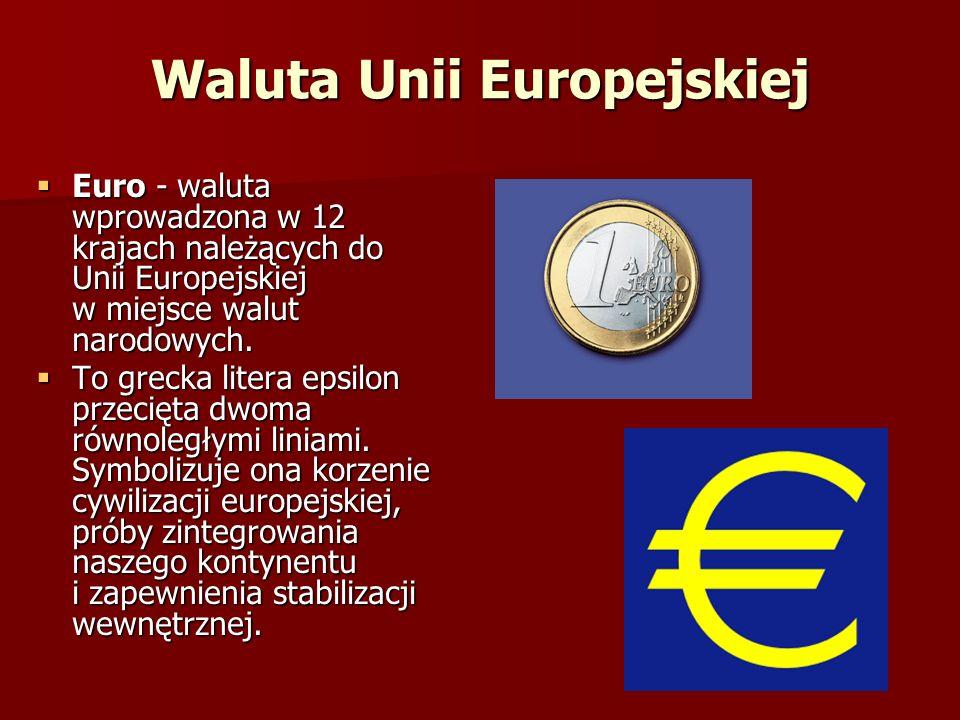 Waluta Unii Europejskiej Euro - waluta wprowadzona w 12 krajach należących do Unii Europejskiej w miejsce walut narodowych. Euro - waluta wprowadzona