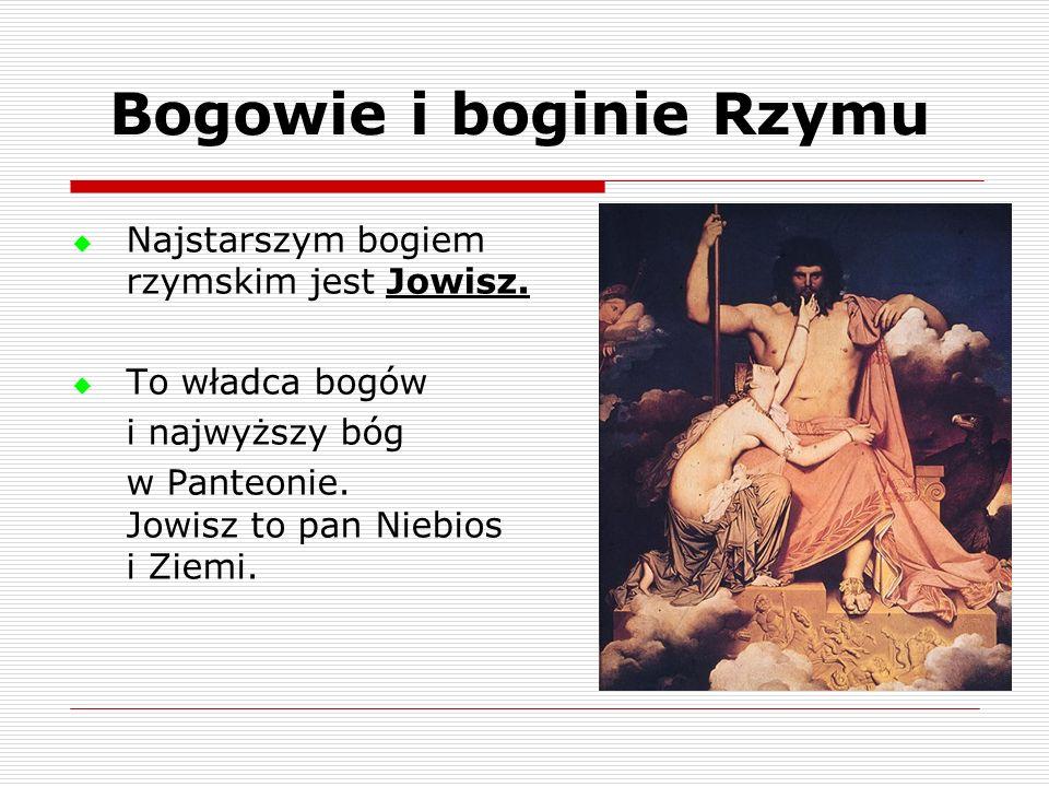 Najstarszym bogiem rzymskim jest Jowisz. To władca bogów i najwyższy bóg w Panteonie. Jowisz to pan Niebios i Ziemi. Bogowie i boginie Rzymu