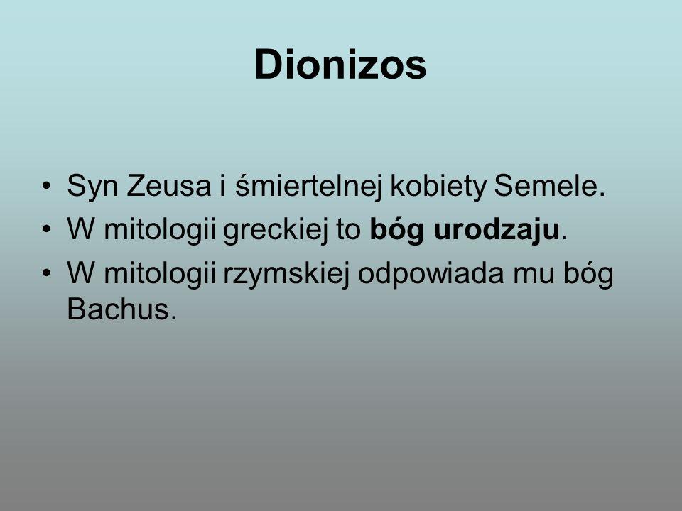 Syn Zeusa i śmiertelnej kobiety Semele. W mitologii greckiej to bóg urodzaju. W mitologii rzymskiej odpowiada mu bóg Bachus.