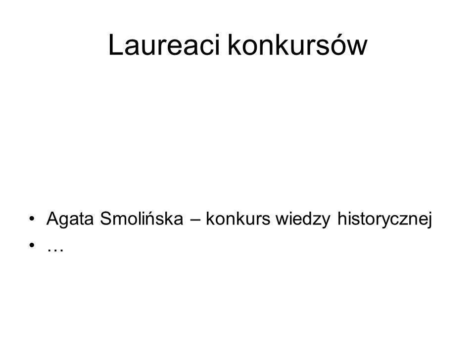 Laureaci konkursów Agata Smolińska – konkurs wiedzy historycznej …