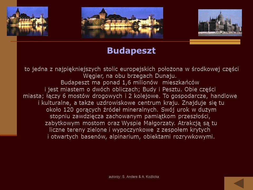 autorzy: S. Anders & A. Koźlicka Budapeszt to jedna z najpiękniejszych stolic europejskich położona w środkowej części Węgier, na obu brzegach Dunaju.