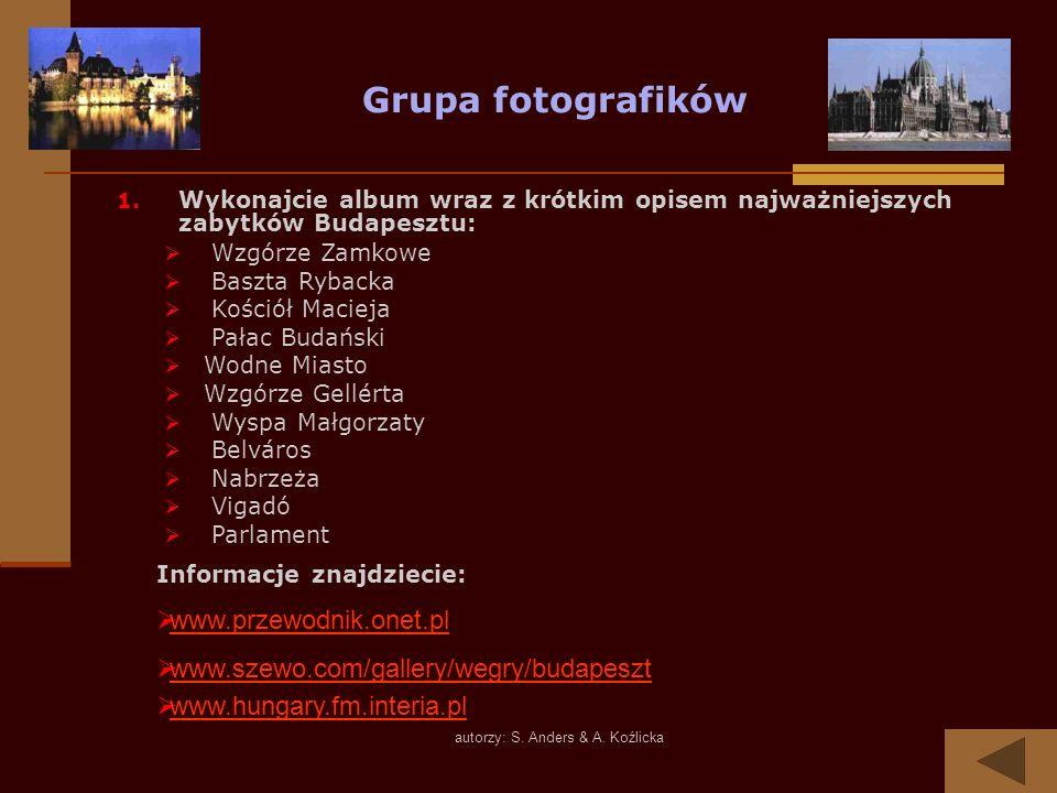 autorzy: S. Anders & A. Koźlicka Grupa fotografików 1. Wykonajcie album wraz z krótkim opisem najważniejszych zabytków Budapesztu: Wzgórze Zamkowe Bas