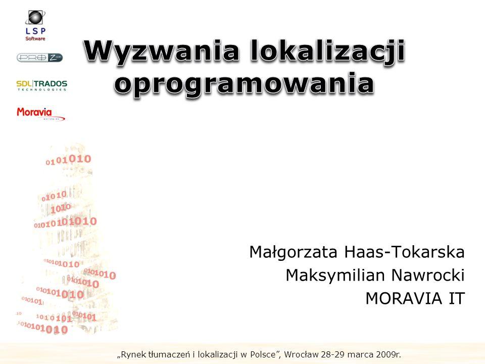 Rynek tłumaczeń i lokalizacji w Polsce, Wrocław 28-29 marca 2009r. Dziękujemy za uwagę